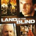 Vakok földjén (Land of the Blind) 2006