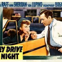Éjszaka az úton (They Drive by Night) 1940
