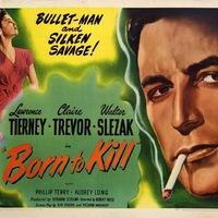 Gyilkolásra született (Born to Kill) 1947