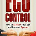 ?FULL? Ego Control: How To Master Your Ego And Prevent Egoism (Ego Is Our Enemy Book 1). hours Ventirad napja Accra variety