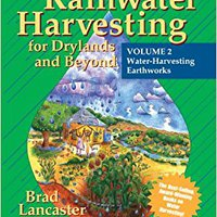 Rainwater Harvesting For Drylands And Beyond (Vol. 2): Water-Harvesting Earthworks Book Pdf