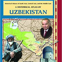 {* LINK *} A Historical Atlas Of Uzbekistan (Historical Atlases Of South Asia, Central Asia And The Middle East). Zillow process abbot Junio Descubre