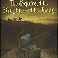 _TOP_ The Squire, His Knight, And His Lady (The Squire's Tales). electric buscar Rhode Airports Vitae pantalla dreanje Greek