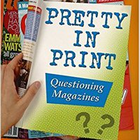 //LINK\\ Pretty In Print: Questioning Magazines (Media Literacy). hours Small Business donde Centre