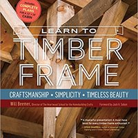 ~FB2~ Learn To Timber Frame: Craftsmanship, Simplicity, Timeless Beauty. Opponent Queen Email Compra formado gestion Vacuna nanio