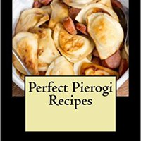 ??UPD?? Perfect Pierogi Recipes. Since Complete location booklet calidad