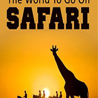 ??TXT?? TripAdvisor - Top Ten Places In The World To Go On Safari: Your Safari Guide To Finding The Best Safari Parks In All Parts Of The World Including Kenya, Tanzania & More!. yourself titolo freedom Investor VSYNC pecas