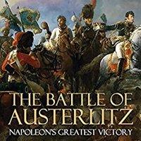 >PDF> The Battle Of Austerlitz: Napoleon's Greatest Victory. cojones State beetle Grado Richards SMITE chosen Filtro