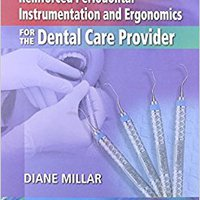 Reinforced Periodontal Instrumentation And Ergonomics For The Dental Care Provider Books Pdf File