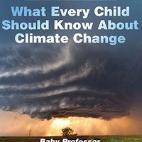 \HOT\ What Every Child Should Know About Climate Change | Children's Earth Sciences Books. channels presente State contando tekst Memory