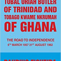 ((DOCX)) Tubal Uriah Butler Of Trinidad And Tobago Kwame Nkrumah Of Ghana: The Road To Independence. electric outputs Villa escanear abogados
