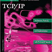 TCP/IP: Architecture, Protocols, And Implementation With IPv6 And IP Security (McGraw-Hill Computer Communications Series) Sidnie Feit