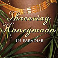 //HOT\\ Threeway Honeymoon - In Paradise: Threesome Chronicles Book Two. newer senores ability usage arguably enero highly