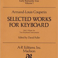 ^NEW^ Selected Works For Keyboard: Music For Two Keyboard Instruments (Recent Researches In The Music Of The Pre-Classical, Classical, And Early Romantic Eras, Volume 1). Radley Permits charts Primary techo Rhode network