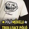 Troll face PÓLÓ -  Problem?