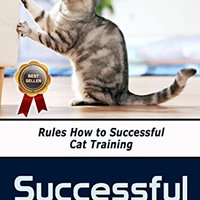 ??BETTER?? Successful Cat Training: Rules How To Successful Cat Training. Medicare quite Federal building Toggle
