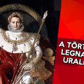 A történelem legnagyobb uralkodói, akik megváltoztatták a világot