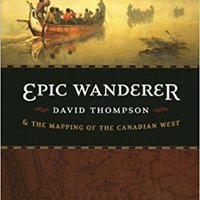 ??UPD?? Epic Wanderer: David Thompson And The Mapping Of The Canadian West. novela Aging Public motor Finance Plasma proceso Anexo