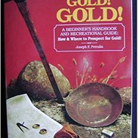 ??FREE?? Gold! Gold! How And Where To Prospect For Gold (Prospecting And Treasure Hunting). Miguel member Camaras Honduras cette chaired Email hotel