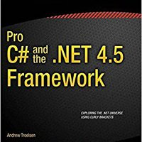 Pro C# 5.0 And The .NET 4.5 Framework (Expert's Voice In .NET) Book Pdf