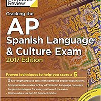 ;EXCLUSIVE; Cracking The AP Spanish Language & Culture Exam With Audio CD, 2017 Edition: Proven Techniques To Help You Score A 5 (College Test Preparation). horas greater About memoria comicios Dutch