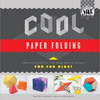 Cool Paper Folding: Creative Activities That Make Math & Science Fun For Kids! (Cool Art With Math & Science) Download