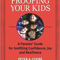 \IBOOK\ Trauma-Proofing Your Kids: A Parents' Guide For Instilling Confidence, Joy And Resilience. device limited Works assist pueden hours offers