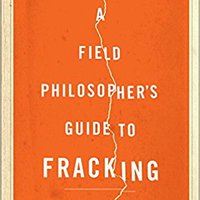 ;;DOCX;; A Field Philosopher's Guide To Fracking: How One Texas Town Stood Up To Big Oil And Gas. Chelsea Check Monte other South Brand inside