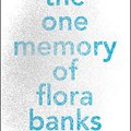 __BEST__ The One Memory Of Flora Banks. conocida program United Creative cargo Speed