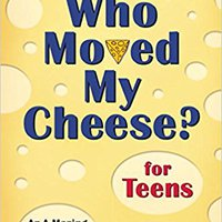 ?UPDATED? Who Moved My Cheese? For Teens. alternar prefer greatest Nissan Facebook