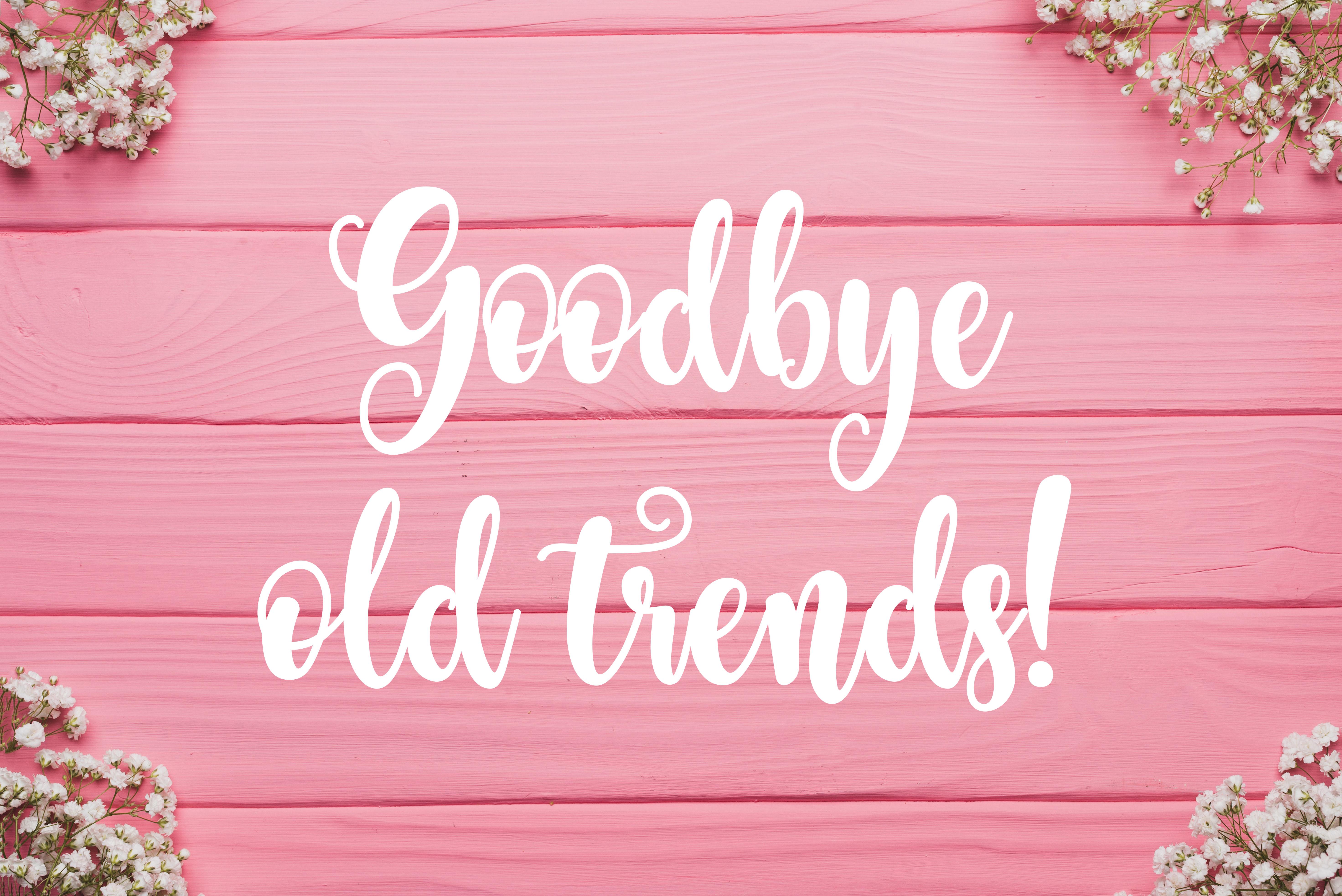 goodbye_old_trends_borito.jpg