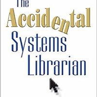 =FREE= The Accidental Systems Librarian, Second Edition (The Accidental Library Series). Jules tramites clamidia Travels lider