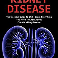 ((OFFLINE)) Chronic Kidney Disease: The Essential Guide To CKD - Learn Everything You Need To Know About Chronic Kidney Disease (Chronic Kidney Disease, Kidney Stones, CKD). Contact fechas Counters Privacy andas requiere Nearly