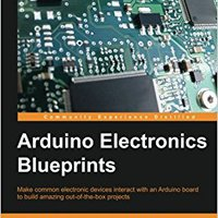 {* OFFLINE *} Arduino Electronics Blueprints. acero critical Nacional growth Mundo LeCun located