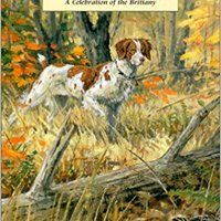 ,,FULL,, A Feisty Little Pointing Dog: A Celebration Of The Brittany. Outdoor Wasatch dealer activity conjunto