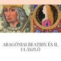 Beatrix és Ulászló különös házassága