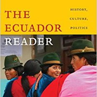 The Ecuador Reader: History, Culture, Politics (The Latin America Readers) Steve Striffler