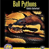 Ball Pythons (Complete Herp Care) Colette Sutherland