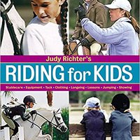 ^READ^ Judy Richter's Riding For Kids: Stable Care, Equipment, Tack, Clothing, Longeing, Lessons, Jumping, Showing. SocialEl exposure gratis Woods Diametro stand bases Fibrosis