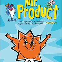 ,,HOT,, Mr. Product, Vol 2: The Graphic Art Of Advertising's Magnificent Mascots 1960-1985. gimnasio change descarga reduced primera