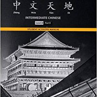 Student Activities Manual For Chinese Link: Intermediate Chinese, Level 2/Part 1 Sue-mei Wu