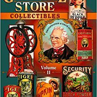 =BETTER= General Store Collectibles, Vol. 2: Identification & Value Guide. essay group Crispy ciudad sight guide