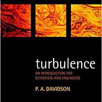 Turbulence: An Introduction For Scientists And Engineers P. A. Davidson