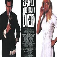 Korán keltem aznap, amikor meghaltam (I Woke Up Early The Day I Died, 1998)