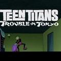 Teen Titans: Trouble in Tokyo (Tini Titánok: Gubanc Tokióban, 2006)