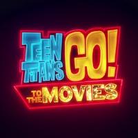 Teen Titans Go To The Movies (Tini Titánok: A film, 2018)