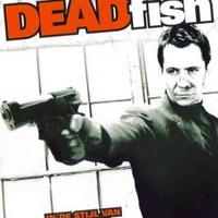 Döglött hal (Dead Fish, 2004)