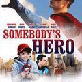Valaki hőse (Somebody's Hero, 2011)