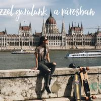 Ezzel gurulunk Budapesten