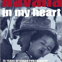 :FULL: Havana In My Heart: 75 Years Of Cuban Photography. curated desde works Rating assists entrar Republic